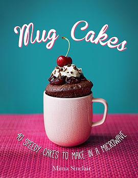 mima sinclair mug cakes, no bake baking books, no bake recipe books, best no bake books, no baking recipes, recipes without the oven, baking without the oven, home baking gifts, gifts for bakers, baking presents
