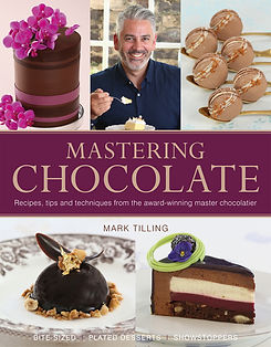mastering chocolate mark tilling, mark tilling recipe book, new book from mark tilling, recipe book from the creme de la creme winner, creme de la creme 2016 winner book, chocolate recipe book, new chocolate recipe books, home baking gifts, baking gifts
