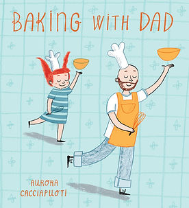 baking with dad, baking picture books, baking books for children, easy baking books for children, recipe picture books, food picture books, best baking picture books, picture books for bakers, home baking gifts, gifts for bakers, baking gifts