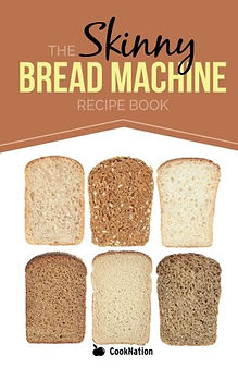 the skinny bread machine recipe book, healthy bread recipes, baking presents