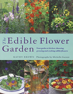 the edible flower garden kathy brown, cooking with edible flowers, edible flowers baking, home baking gifts, floral baking gifts, gifts for bakers, baking presents