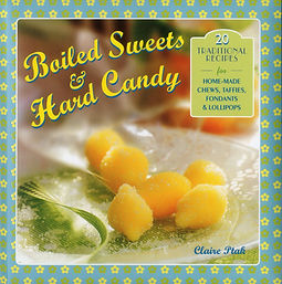 boiled sweets and hard candy, sweet making books, sweet making recipe books, sweet recipe books, how to make sweets, confectionery books, confectionery recipe books, books for sweet makers, home baking gifts, gifts for bakers, baking presents, baking gifts