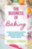 The Business of Baking, best books for starting a baking business at home, home baking business books, guides on starting a baking business at home, books on becoming a baking business owner