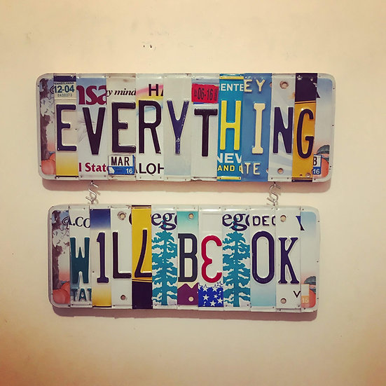 Everything Will Be OK License Plate Sign