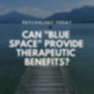 Can Blue Space Provide Therapeutic Benefits