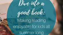 Dive into a good book - Making reading enjoyable for kids all summer long