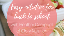 Easy nutrition for back to school with Heather Campbell