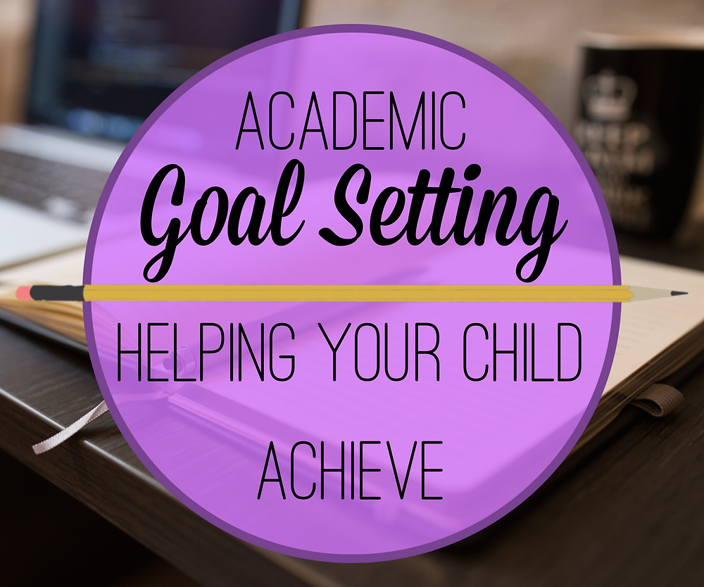 Goal setting with kids- Academic goal setting