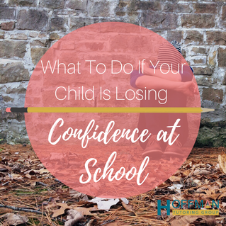 What To Do If Your Child Is Losing Confidence At School