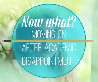 Now What? - Moving on After Academic Disappointment