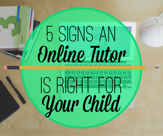 5 Signs an Online Tutor is Right for Your Child
