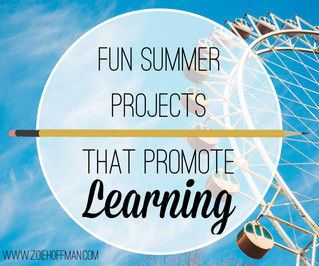 Fun Summer Projects That Promote Learning