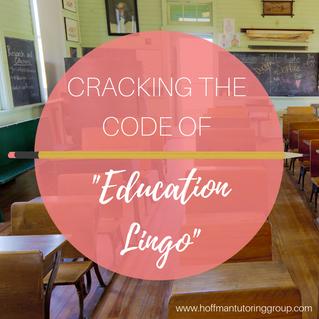 "Cracking the Code of ""Education Lingo"""