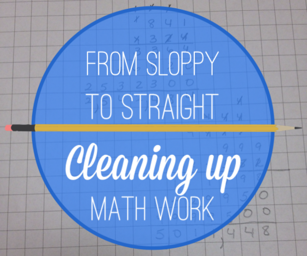 cleaning up sloppy math work