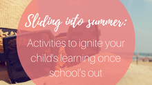 Sliding into summer: Activities to ignite your child's learning once school's out