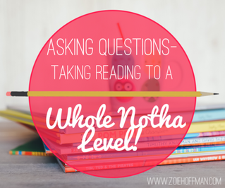Asking Questions - Taking Reading to a WHOLE NOTHA LEVEL!