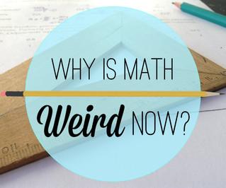 Why is Math Weird Now?