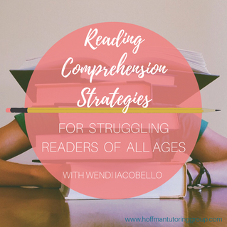 Reading Comprehension Strategies for Struggling Readers of All Ages