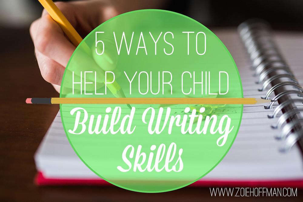 5 Ways to help your child build writing skills image