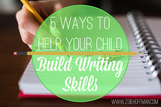 5 Ways to Help Your Child Build Writing Skills