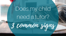 Does My Child Need a Tutor? 3 Common Signs