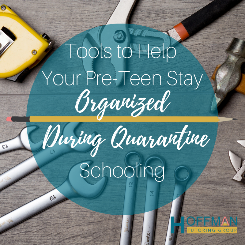 tools to help pre-teens during quarantine schooling