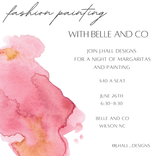 June 26 Fashion Painting with Belle and Co