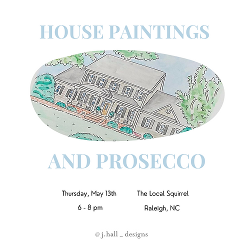 May 13th House Paintings and Prosecco