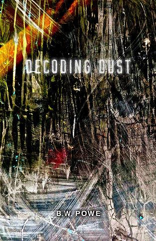 B.W. Powe, Decoding Dust