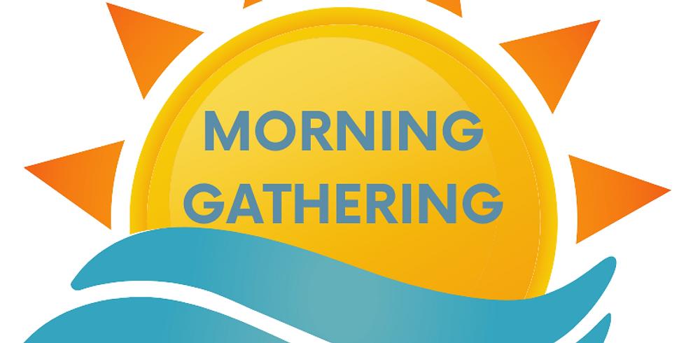 10AM Morning Gathering