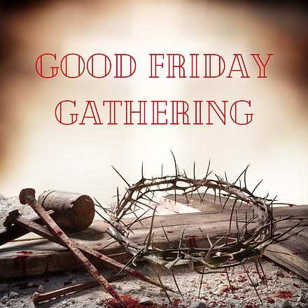 Good Friday Gathering.png