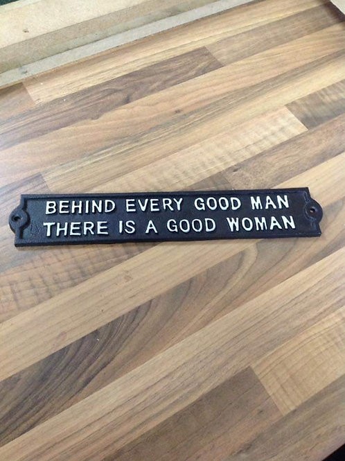 Behind Every Good Man Sign