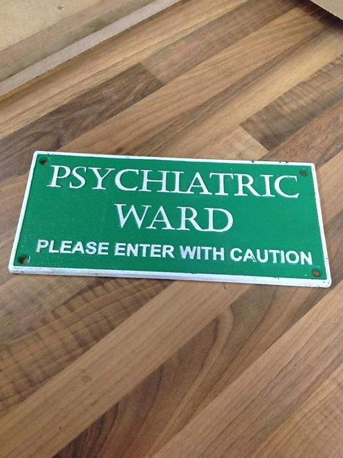 Psychiatric Ward Sign