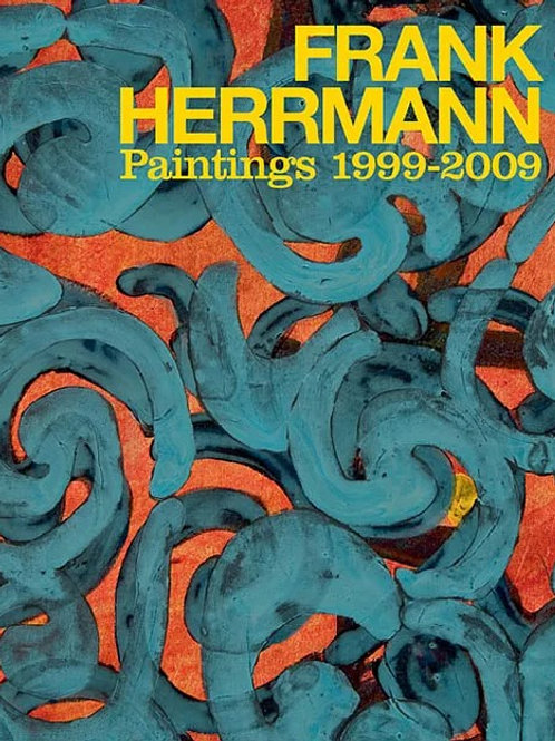 Frank Herrmann Paintings 1999 - 2009