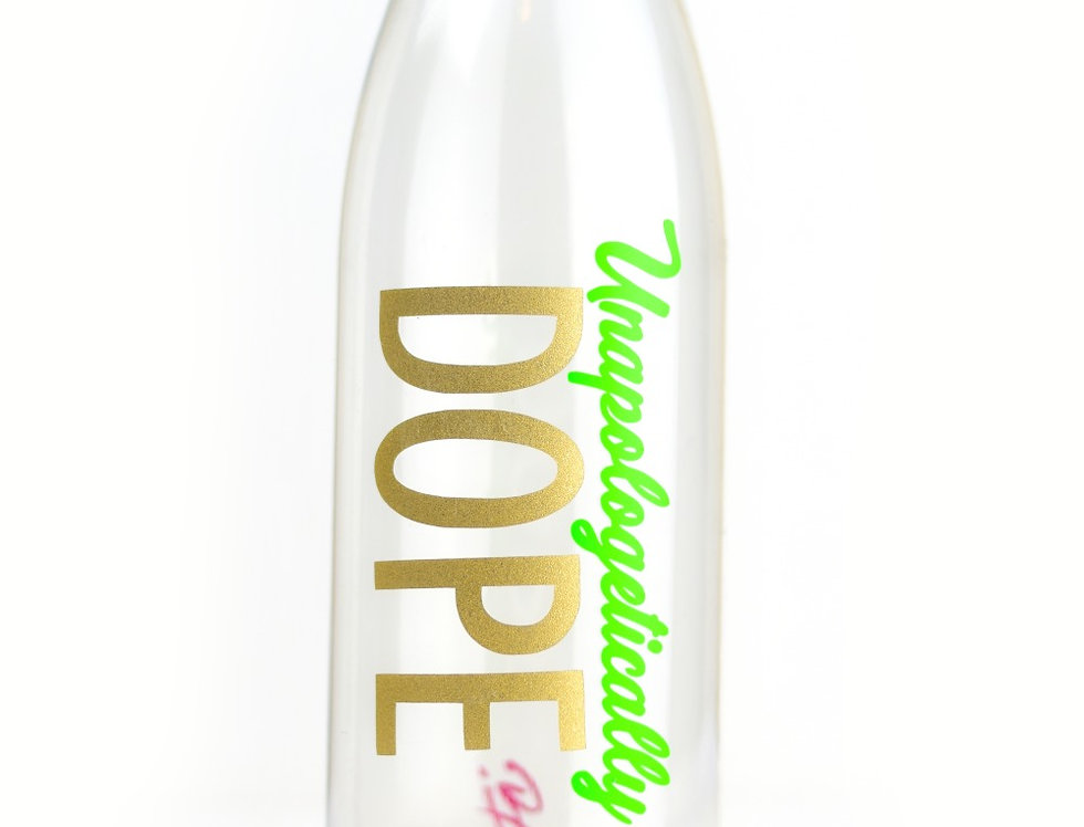 Unapologetically Dope Bottle