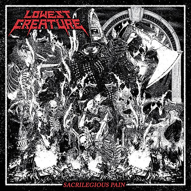 Lowest Creature - Sacriligious Pain