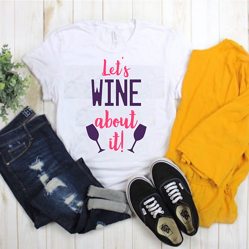 """Let's Wine About It"" Sip & Paint Tee"