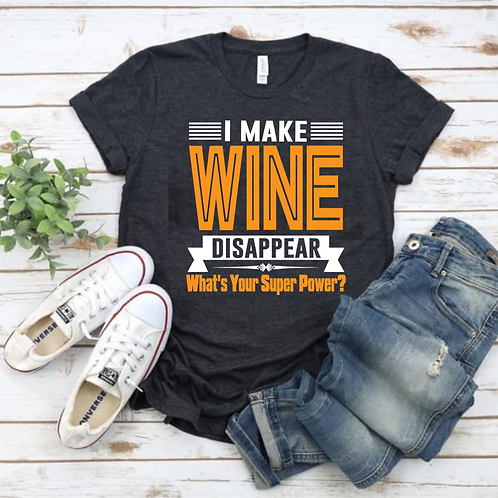 """I Make Wine Disappear"" Sip & Paint Tee"