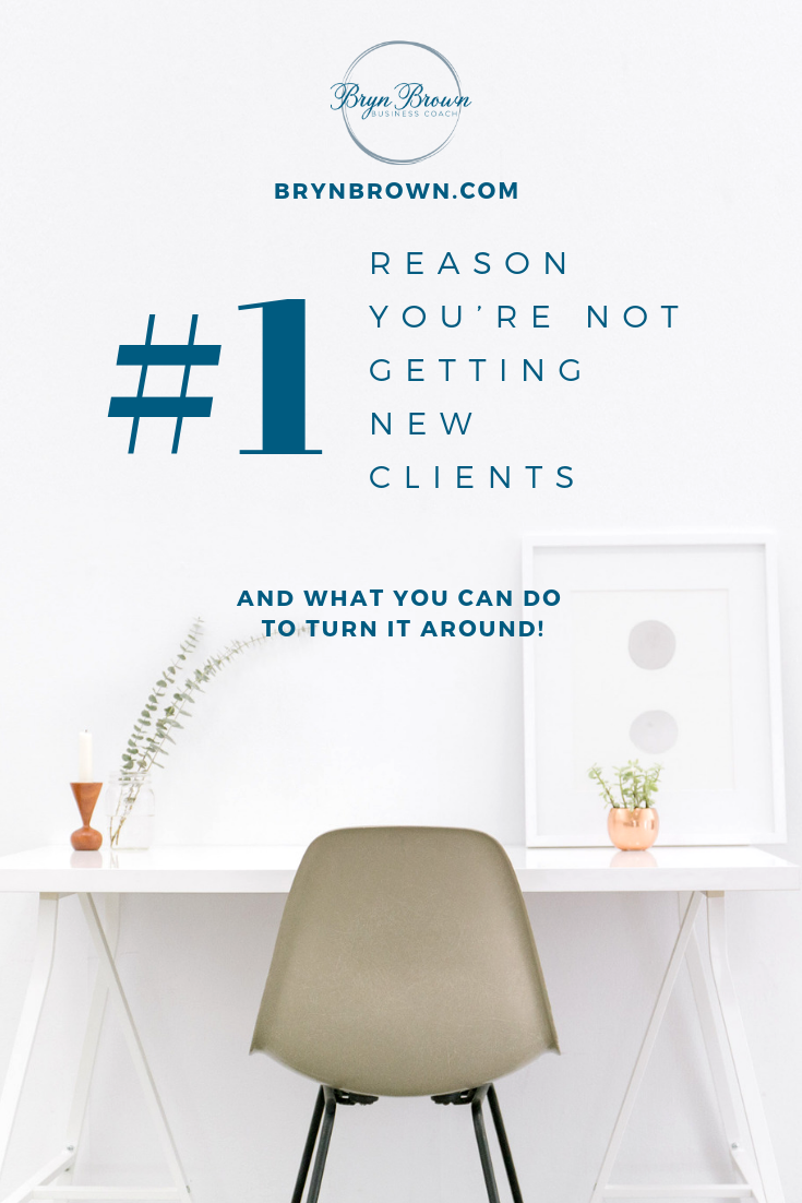 Why you're not getting new clients and how to turn it around