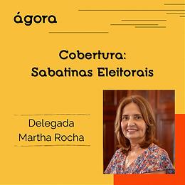 Cobertura: Sabatinas Eleitorais (2020) - Delegada Martha Rocha