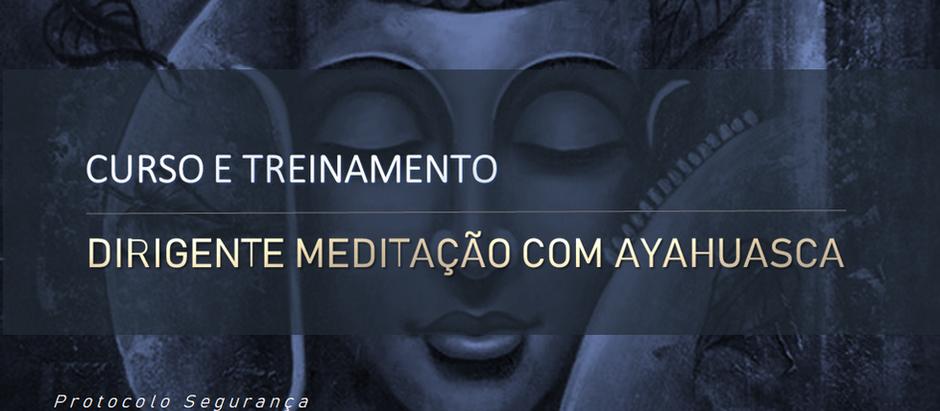 CURSO DIRIGENTE MEDITAÇÃO COM AYAHUASCA