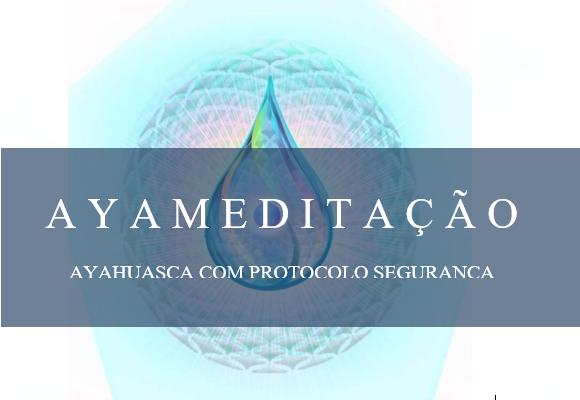 MEDITAÇÃO COM AYAHUASCA PURA CONCENTRADA ENCONTRO PRESENCIAL
