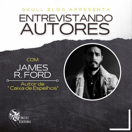 ENTREVISTANDO AUTORES: JAMES R. FORD
