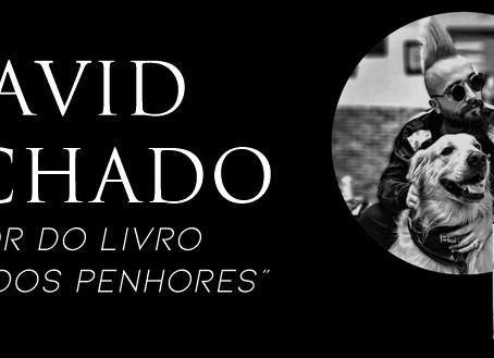 ENTREVISTA COM DAVID MACHADO