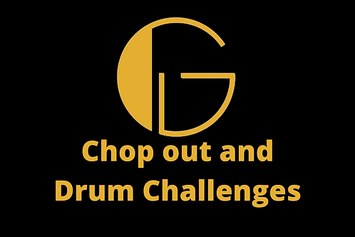 G21 Chop Out and Drum Challenges