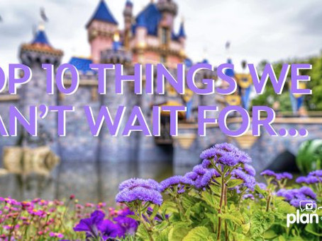 The Top 10 Things We Can't Wait to Experience Again at Disneyland Resort
