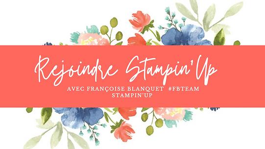 rejoindre-stampinup-françoise-blanquet-demonstratrice-marraine-VDI-recrutement-2021-09-05 .png