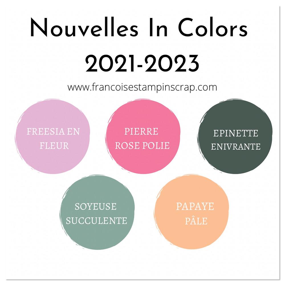 vous découvrez lescinq nouvelles couleurs In Colors 2021-2022 Stampin'Up!  chez Françoise Blanquet oise