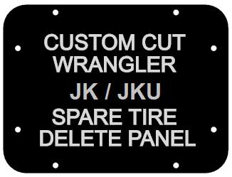 2007 - 2018 Jeep Wrangler JK JKU Spare Tire Delete Panel - Custom Cut Design
