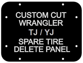 1986 - 2006 Jeep Wrangler TJ YJ Spare Tire Delete Panel - Custom Cut De